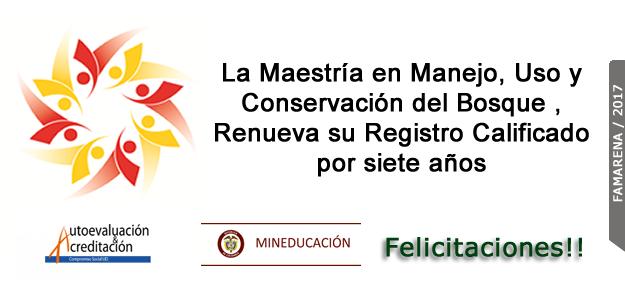 Renovación Registro Calificado Maestría en Manejo, Uso y Conservación del Bosque.